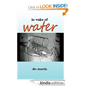 In Wake Of Water: SBR Martin, Sherry Linger Kaier: Amazon.com: Kindle Store