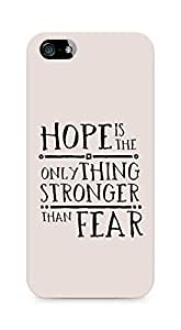 AMEZ hope is the only thing stronger than fear Back Cover For Apple iPhone 5s