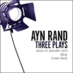 Three Plays: Night of January 16, Ideal, and Think Twice | Ayn Rand