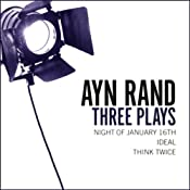 Three Plays: Night of January 16, Ideal, and Think Twice | [Ayn Rand]