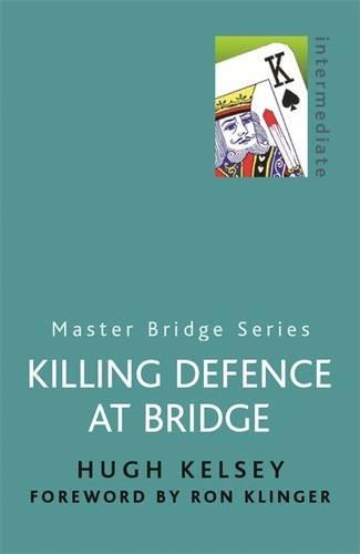 Killing Defence At Bridge (MASTER BRIDGE)