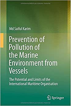 Prevention Of Pollution Of The Marine Environment From Vessels: The Potential And Limits Of The International Maritime Organisation