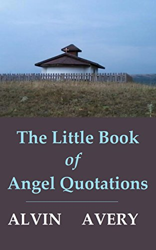 Book: The Little Book of Angel Quotations by Alvin Avery