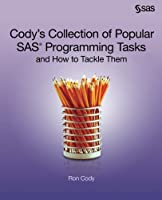 Cody's Collection of Popular SAS Programming Tasks and How to Tackle Them Front Cover