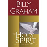 The Holy Spirit: Activating God's Power in Your Life ~ Billy Graham