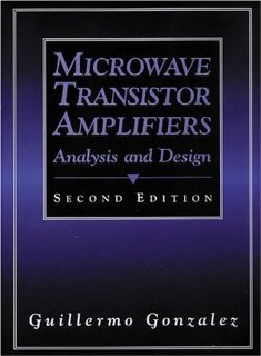 Microwave Transistor Amplifiers: Analysis and Design (2nd Edition) [Paperback] [1996] 2 Ed. Guillermo Gonzalez From Prentice Hall