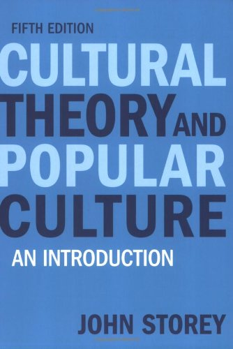 Cultural Theory and Popular Culture: An Introduction (5th Edition)