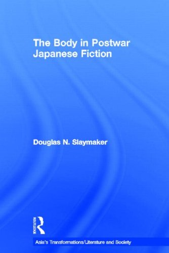 The Body in Postwar Japanese Fiction (Asia's Transformations)