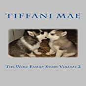 The Wolf Family Story, Book 2 | Tiffani Mae