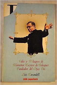 Vida Y Milagros De Monseñor Escrivá De Balaguer