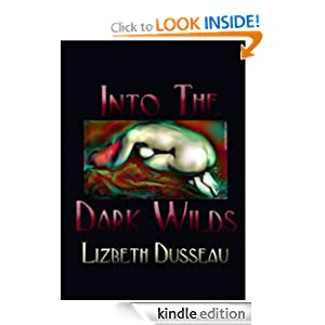 Into The Dark Wilds Lizbeth Dusseau