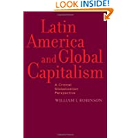 Latin America and Global Capitalism: A Critical Globalization Perspective (Johns Hopkins Studies in Globalization...