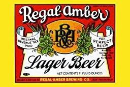 Paper poster printed on 20 x 30 stock. Regal-Amber Lager Beer