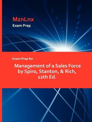 Exam Prep for Management of a Sales Force by Spiro, Stanton, & Rich, 12th Ed.