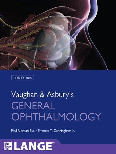 Paul Riordan-Eva  Emmett Cunningham - Vaughan & Asbury's General Ophthalmology, 18th Edition