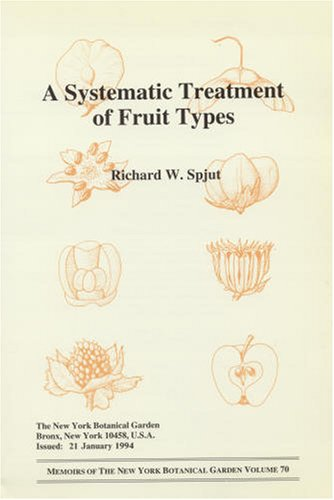 a-systematic-treatment-of-fruit-types-memoirs-of-the-new-york-botanical-garden
