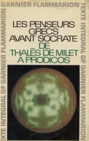 les-penseurs-grecs-avant-socrate-de-thales-de-milet-a-prodicos-choix-traduction-preface-et-notes-par