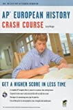 img - for AP European History Crash Course[AP EUROPEAN HIST CRASH-GREEN/E][Paperback] book / textbook / text book
