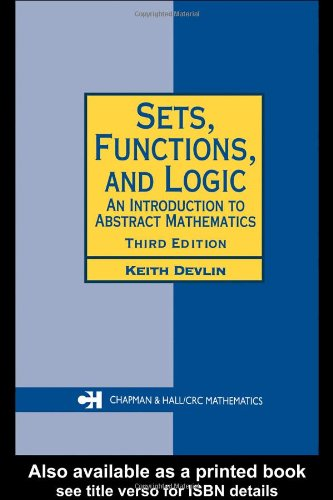 Sets, functions, and logic: introduction to abstract mathematics