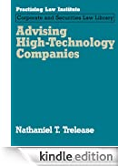Advising High-Technology Companies (2009 Edition) (Practising Law Institute