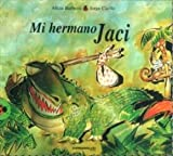 Mi hermano Jaci/ My brother Jaci (Vaquita De San Antonio) (Spanish Edition)