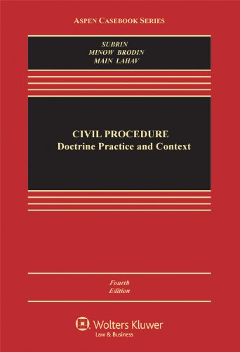 Civil Procedure: Doctrine, Practice, and Context, Fourth Edition (Aspen Casebook Series)