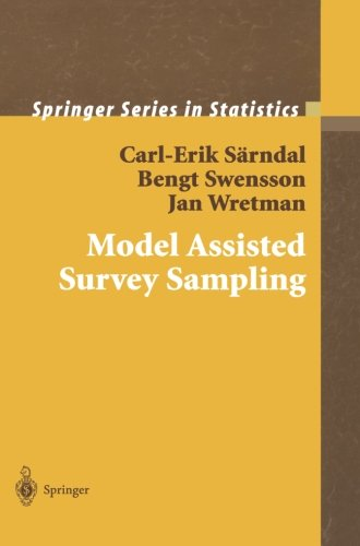 Model Assisted Survey Sampling (Springer Series in...