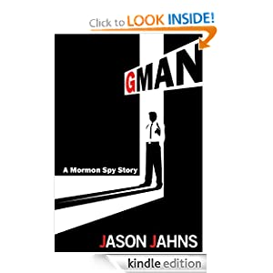 Like A Great Thriller? This Week's Brand New Thriller of The Week is Suspenseful Mystery/Thriller Gman: A Mormon Spy Story by Jason Jahns – 4.8 Stars With 6 out of 6 Rave Reviews