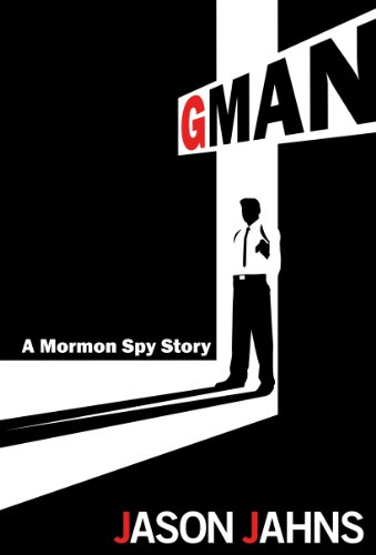 Like A Great Thriller? How About A Free Excerpt From This Week's Thriller of The Week Gman: A Mormon Spy Story by Jason Jahns – 4.8 Stars With 6 out of 6 Rave Reviews