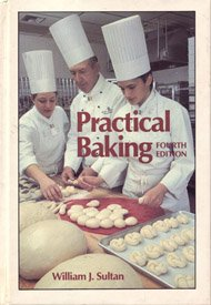 Practical baking by William J Sultan