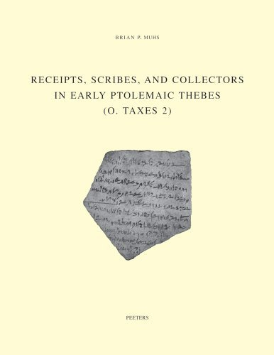 receipts-scribes-and-collectors-in-early-ptolemaic-thebes-o-taxes-2-studia-demotica-by-b-p-muhs-2011