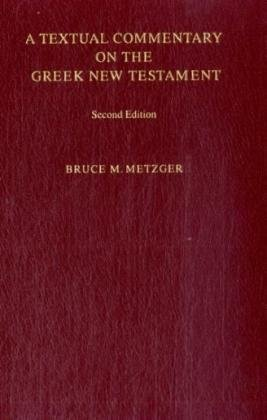Textual Commentary on the Greek New Testament, Bruce M. Metzger