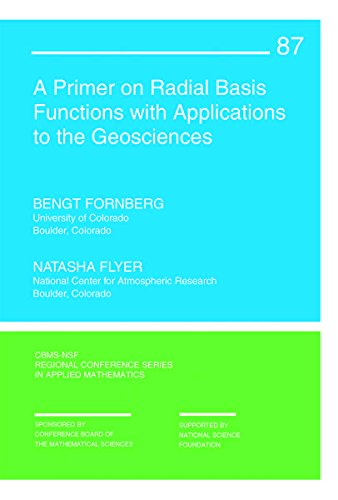 A Primer on Radial Basis Functions with Applications to the Geosciences (CBMS-NSF Regional Conference Series in Applied Mathematics)