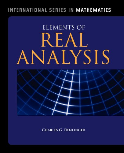 Elements Of Real Analysis (International Series in Mathematics), by Charles G. Denlinger