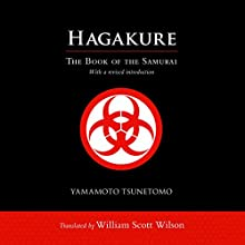 Hagakure: The Book of the Samurai Audiobook by Yamamoto Tsunetomo, William Scott Wilson (translator) Narrated by Brian Nishii