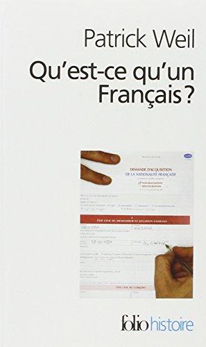 Qu'est-ce qu'un Français?: Histoire de la nationalité française depuis la Révolution
