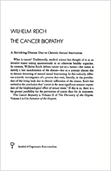 The Cancer Biopathy The Discovery Of Orgone Vol 2 border=