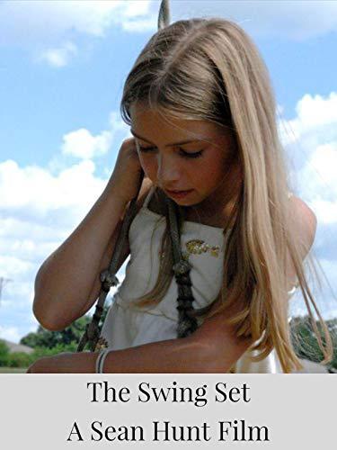 The Swing Set - A Sean Hunt Film