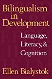 img - for Bilingualism in Development: Language, Literacy, and Cognition 1st edition by Bialystok, Ellen (2001) Paperback book / textbook / text book