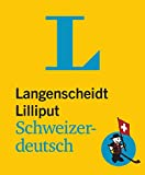Image de Langenscheidt Lilliput Schweizerdeutsch: Schweizerdeutsch-Hochdeutsch/Hochdeutsch-Sch