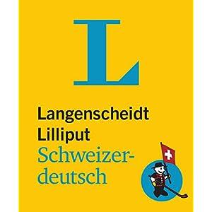 Langenscheidt Lilliput Schweizerdeutsch: Schweizerdeutsch-Hochdeutsch/Hochdeutsch-Sch