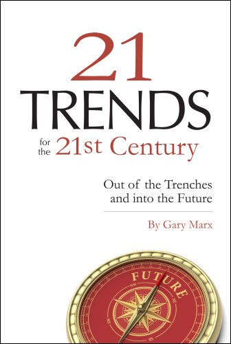 Twenty-One Trends for the 21st Century: Out of the Trenches and Into the Future