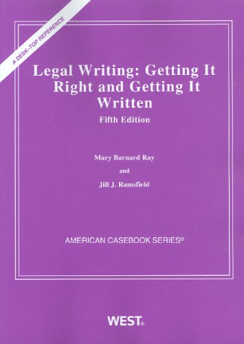 Ray and Ramsfield's Legal Writing: Getting It Right and...