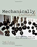img - for Mechanically Inclined: Building Grammar, Usage, and Style into Writer's Workshop book / textbook / text book
