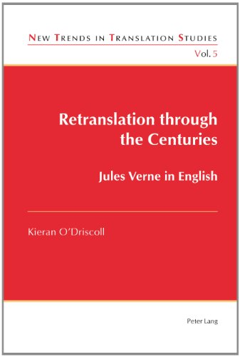 Retranslation through the Centuries: Jules Verne in English (New Trends in Translation Studies)
