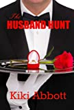img - for The Husband Hunt (Jaxie's Mistake) (The Bachelor Series) book / textbook / text book