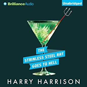 The Stainless Steel Rat Goes to Hell: Stainless Steel Rat, Book 9 | [Harry Harrison]