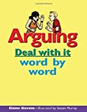 img - for Lorimer Deal With It (Bullying & Conflict 9 pb books with Resource Guide Set): Arguing: Deal with it word by word by Elaine Slavens (2004-11-30) book / textbook / text book