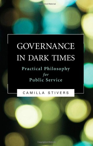 Governance in Dark Times: Practical Philosophy for Public...
