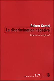 La discrimination négative : citoyens ou indigènes ?